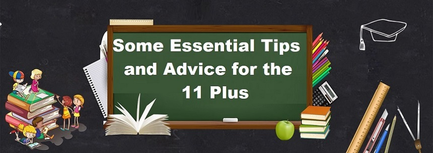 Some Essential Tips and Advice for the 11 Plus